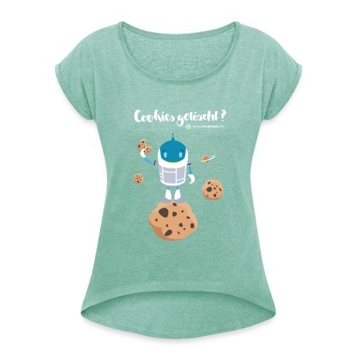 Cookies gelöscht - Frauen T-Shirt mit gerollten Ärmeln