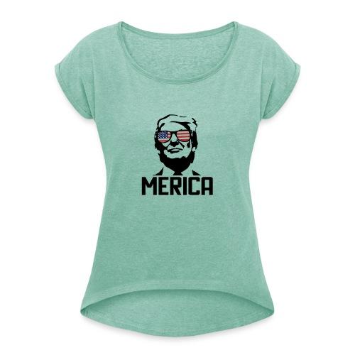 Trump - Frauen T-Shirt mit gerollten Ärmeln