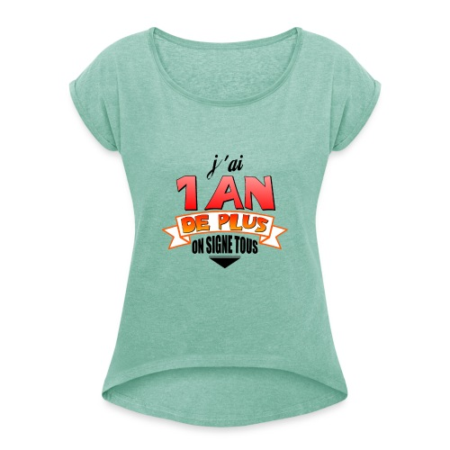 Tee shirt anniversaire - T-shirt à manches retroussées Femme