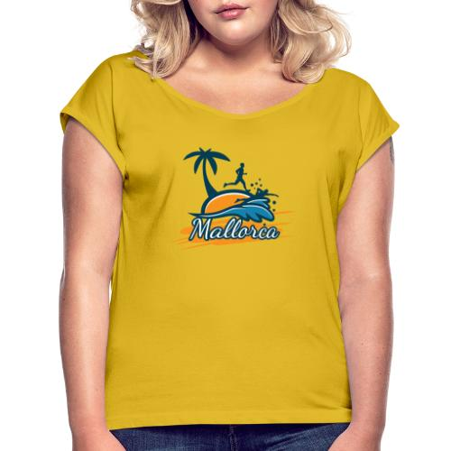 Joggen auf Mallorca - Sport - sportlich - Jogging - Frauen T-Shirt mit gerollten Ärmeln