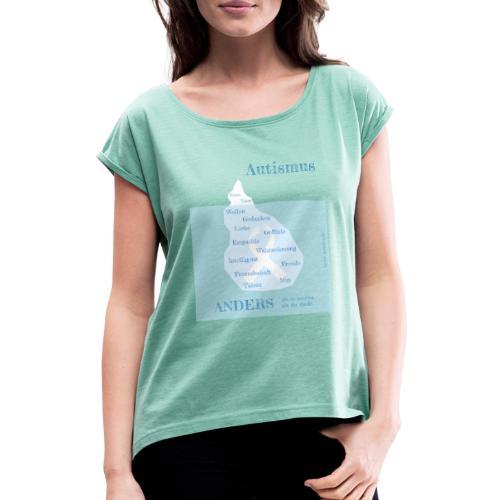 Autismus - anders als man denkt - Frauen T-Shirt mit gerollten Ärmeln