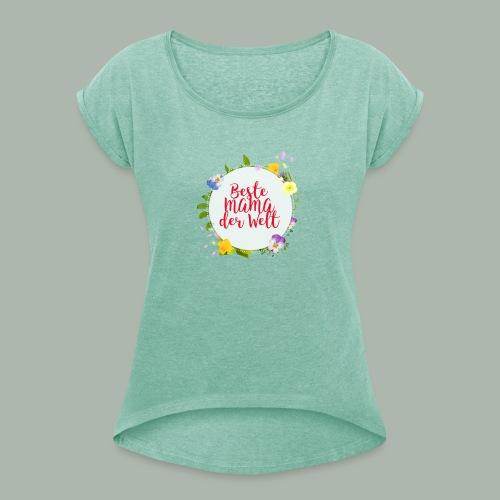T-shirt für beste Mama der Welt am Muttertag - Frauen T-Shirt mit gerollten Ärmeln