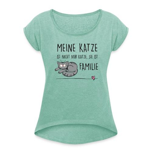 Vorschau: Meine Katze ist Familie - Frauen T-Shirt mit gerollten Ärmeln