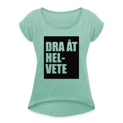 Dra åt helvete - T-shirt med upprullade ärmar dam