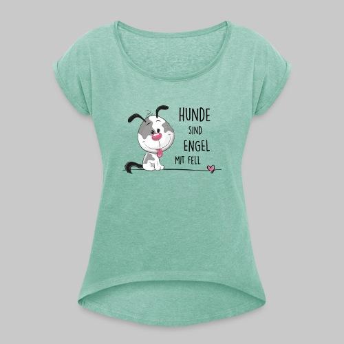 Hunde sind Engel - Frauen T-Shirt mit gerollten Ärmeln