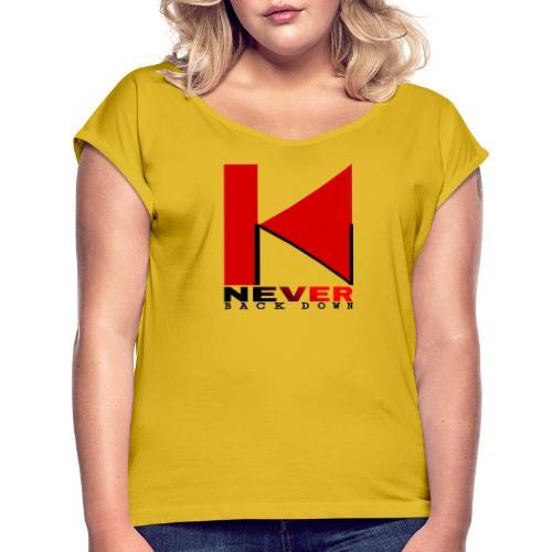 NEVER BACK DOWN - T-shirt à manches retroussées Femme