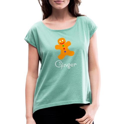 Gingerbread Man - Women's T-Shirt with rolled up sleeves