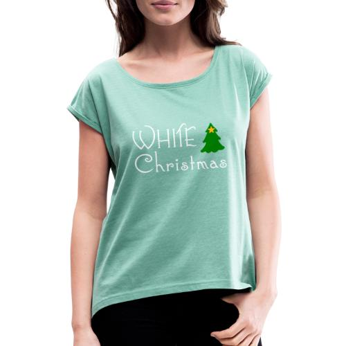 White Christmas - Women's T-Shirt with rolled up sleeves