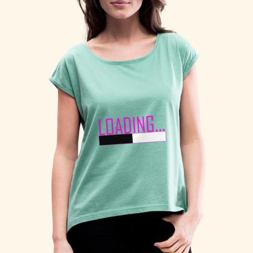 Baby is Loading Girl - Frauen T-Shirt mit gerollten Ärmeln