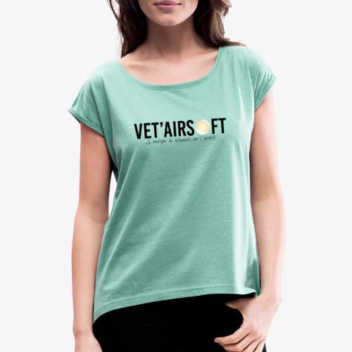 Logo Vet'Airsoft (noir) - T-shirt à manches retroussées Femme