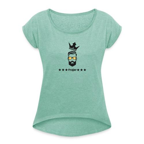 King Frajer - Frauen T-Shirt mit gerollten Ärmeln