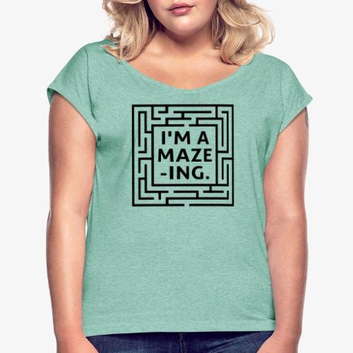 A maze -ING. Die Ingenieurs-Persönlichkeit. - Frauen T-Shirt mit gerollten Ärmeln