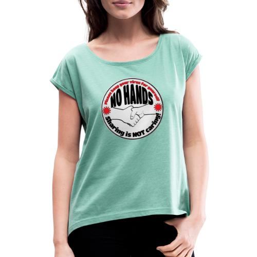 Virus - Sharing is NOT caring! - Women's T-Shirt with rolled up sleeves