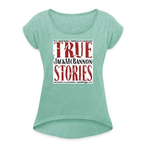 Jack McBannon - True Stories (RedWhiteBlack) - Frauen T-Shirt mit gerollten Ärmeln