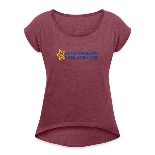 Peoples Vote Remain in EU - Naisten T-paita, jossa rullatut hihat