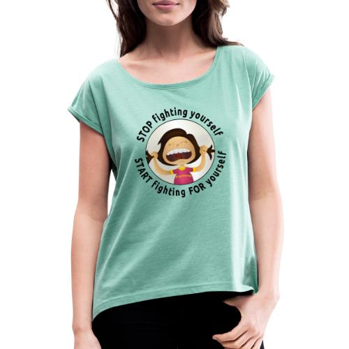 Amy's motto (black txt) - Women's T-Shirt with rolled up sleeves