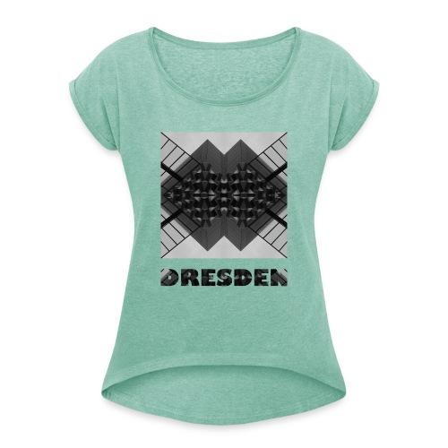 Dresden #1 - Frauen T-Shirt mit gerollten Ärmeln