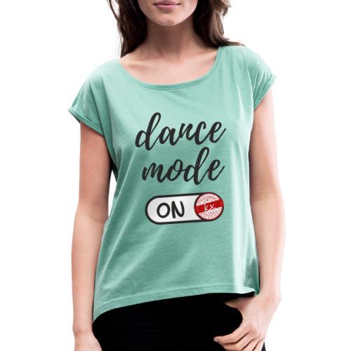 Shirt dance mode schw - Frauen T-Shirt mit gerollten Ärmeln
