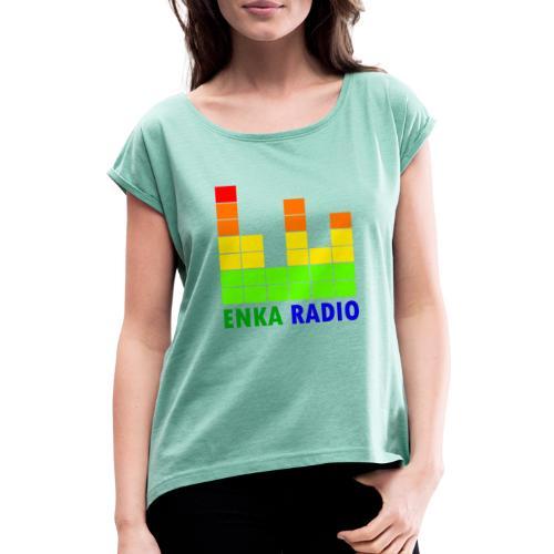 Enka radio - T-shirt à manches retroussées Femme