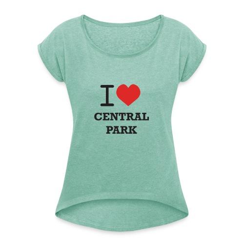 keskuspuisto - Naisten T-paita, jossa rullatut hihat
