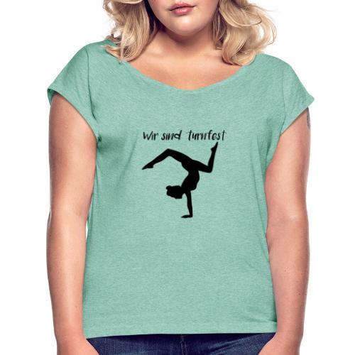 wir sind turnfest - Frauen T-Shirt mit gerollten Ärmeln