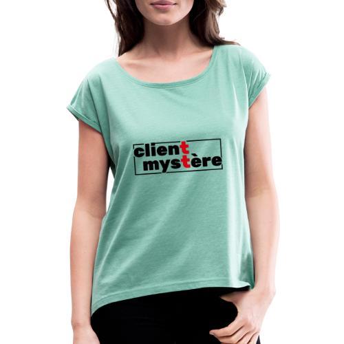 Client Mystère 01 - T-shirt à manches retroussées Femme