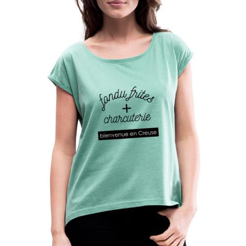 Fondu Frites + Charcuterie ! - T-shirt à manches retroussées Femme
