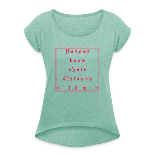 Fight COVID-19 #7 - Frauen T-Shirt mit gerollten Ärmeln