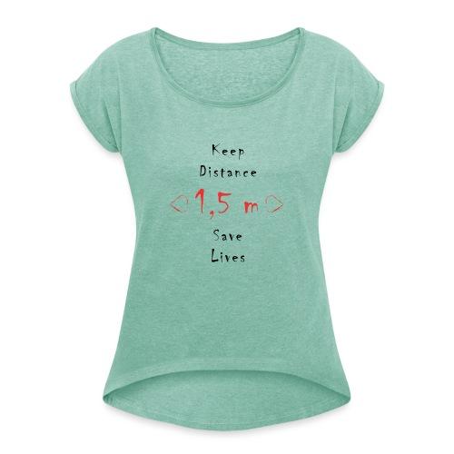 Fight COVID-19 #6 - Frauen T-Shirt mit gerollten Ärmeln