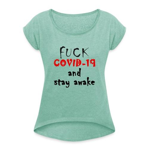 Fight COVID-19 #18 - Frauen T-Shirt mit gerollten Ärmeln