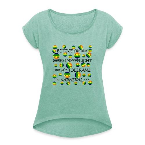 Toleranter Karneval 21.1 - Frauen T-Shirt mit gerollten Ärmeln