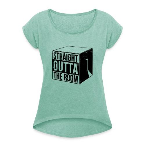 Escape Room / Exit Room / Straight Outta The Room - Frauen T-Shirt mit gerollten Ärmeln