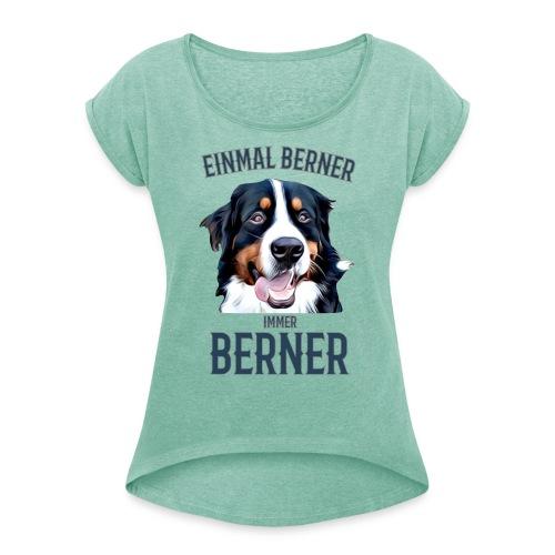 Berner Sennenhund Bern Geschenk Hundehalter - Frauen T-Shirt mit gerollten Ärmeln
