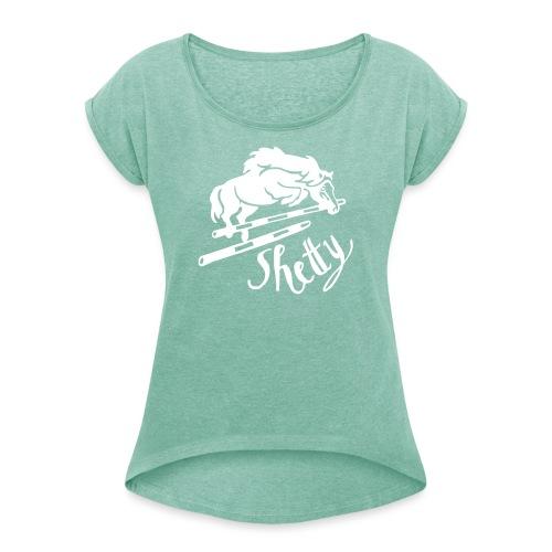 Shetty Sprung - Frauen T-Shirt mit gerollten Ärmeln