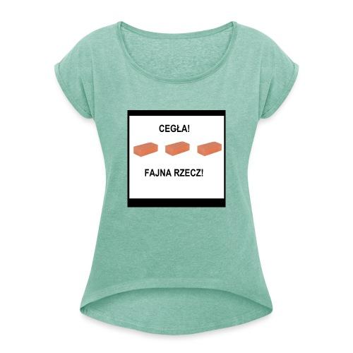 Cegła Fajna Rzecz - Koszulka damska z lekko podwiniętymi rękawami