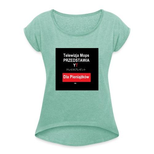 Telewizja Mops przedstawia - Koszulka damska z lekko podwiniętymi rękawami