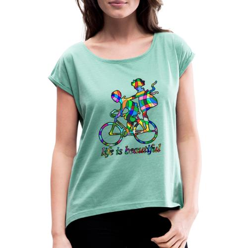 Life is beautiful - Frauen T-Shirt mit gerollten Ärmeln