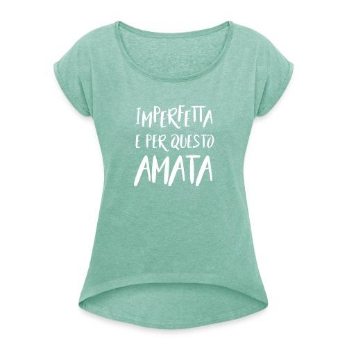Imperfetta e per questo amata B - Maglietta da donna con risvolti