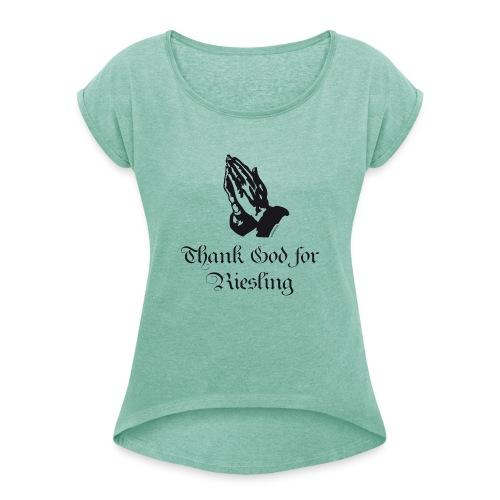Thank God for Riesling - Prayer - Frauen T-Shirt mit gerollten Ärmeln