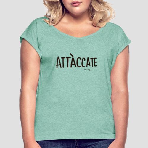 Attàccate - Maglietta da donna con risvolti
