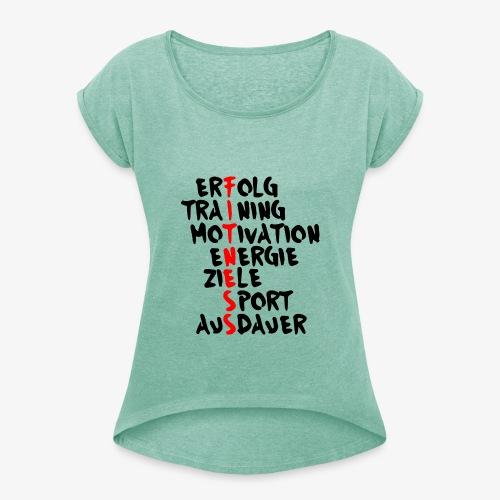 Fitness- Erfolg Training Motivation - Frauen T-Shirt mit gerollten Ärmeln