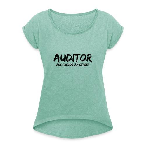 auditor aus freude am streit black - Frauen T-Shirt mit gerollten Ärmeln
