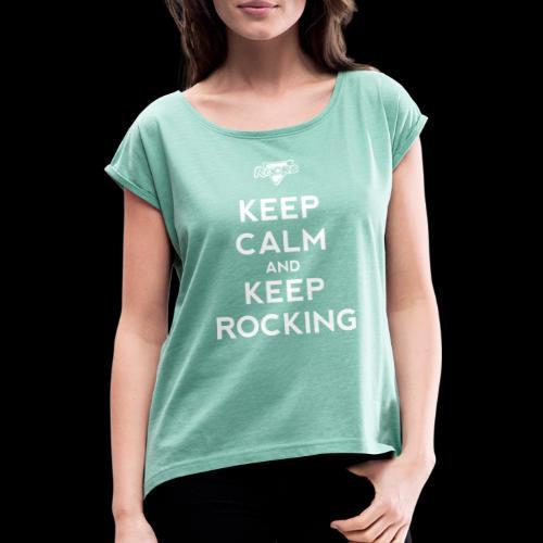 Keep Calm - Vrouwen T-shirt met opgerolde mouwen