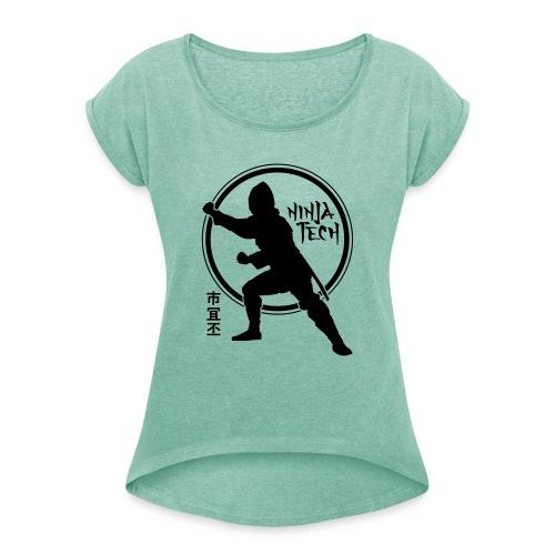 Ninja Tech - Frauen T-Shirt mit gerollten Ärmeln
