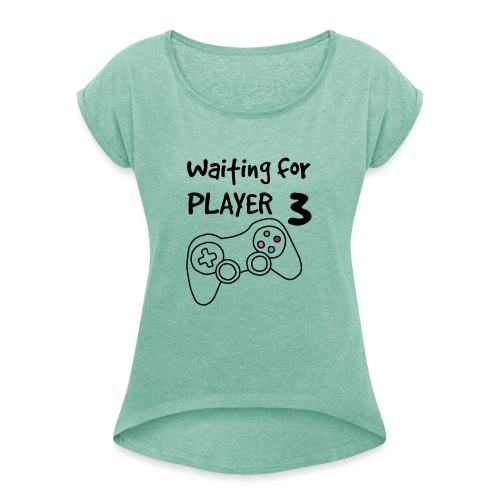 Waiting for Player 3 - Dame T-shirt med rulleærmer