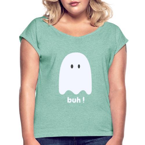 Buh ! - Dame T-shirt med rulleærmer