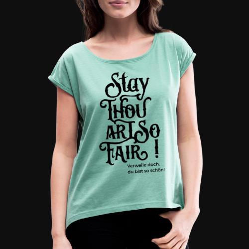 Stay Thou Art So Fair - T-shirt à manches retroussées Femme
