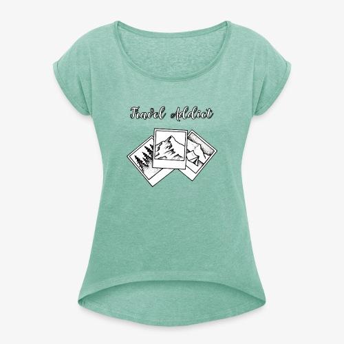 travel addict - T-shirt à manches retroussées Femme