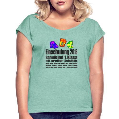 Einschulung Jahr 2019 - Frauen T-Shirt mit gerollten Ärmeln