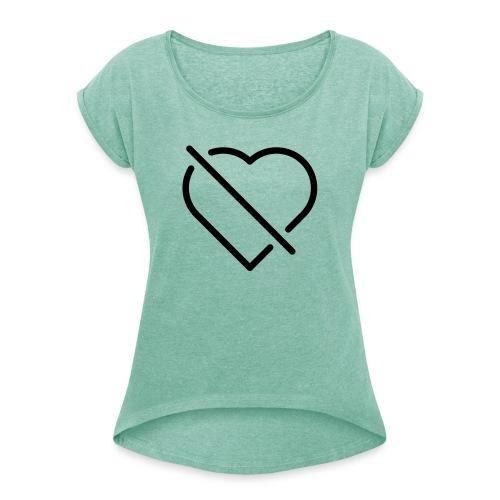 no love - Frauen T-Shirt mit gerollten Ärmeln